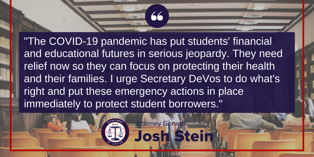 Attorney General Josh Stein Fights For Emergency Relief For Student Loan Borrowers During Covid 19 Pandemic Nc Doj